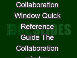 Blackboard Collaborate Material License Introduction to the Collaboration Window Quick Reference Guide The Collaboration window enables you to exchange information ideas with others