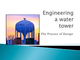 Engineering a water tower PowerPoint PPT Presentation