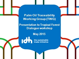 Palm Oil Traceability Working Group (TWG)