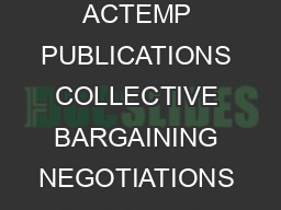 INTERNATIONAL LABO UR ORGANISATION ACTEMP PUBLICATIONS COLLECTIVE BARGAINING NEGOTIATIONS By Sriyan de Silva  TABLE OF CONTENTS A