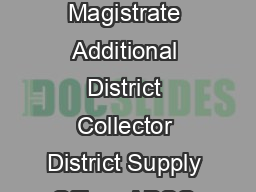 Organizational Structure District Collector  District Magistrate Additional District Collector District Supply Officer ADSO EGS Tahasildar Movement Officer RDC  Addl