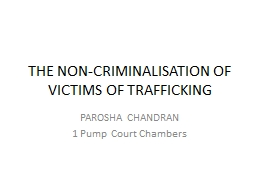THE NON-CRIMINALISATION OF VICTIMS OF TRAFFICKING