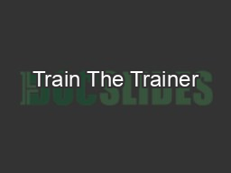 Train The Trainer PowerPoint PPT Presentation