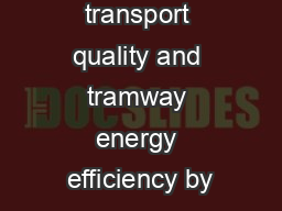 Enhanced transport quality and tramway energy efficiency by PowerPoint PPT Presentation