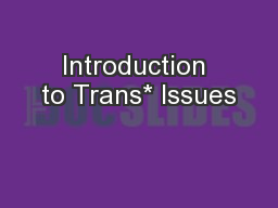 Introduction to Trans* Issues