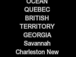The  British Colonies     mi km BRITISH TERRITORY ATLANTIC OCEAN QUEBEC BRITISH TERRITORY GEORGIA Savannah Charleston New Bern Annapolis Philadelphia Trenton Boston Portsmouth Montreal Detroit Quebec