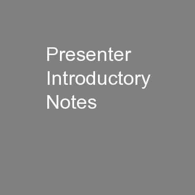 Presenter Introductory Notes