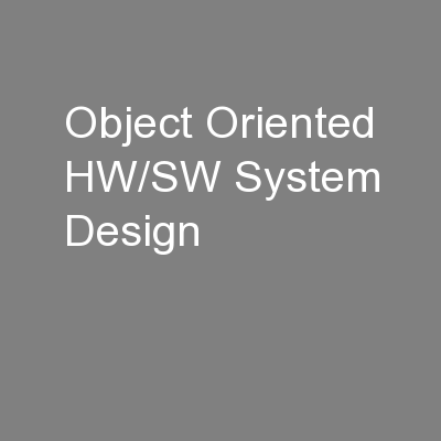 Object Oriented HW/SW System Design