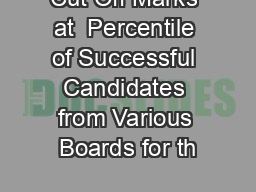 Cut Off Marks at  Percentile of Successful Candidates from Various Boards for th PDF document - DocSlides
