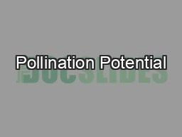 Pollination Potential