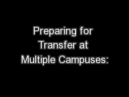 Preparing for Transfer at Multiple Campuses: