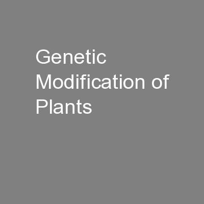 Genetic Modification of Plants PowerPoint PPT Presentation