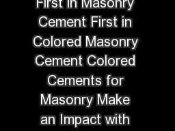 Essroc Italcementi Group First in Portland Cement First in Masonry Cement First in Colored Masonry Cement Colored Cements for Masonry Make an Impact with Colored Mortar Your selection of colored mort