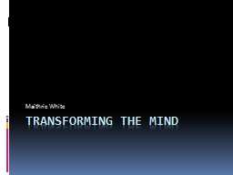 Transforming the Mind