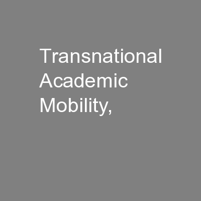 Transnational Academic Mobility, PowerPoint Presentation, PPT - DocSlides