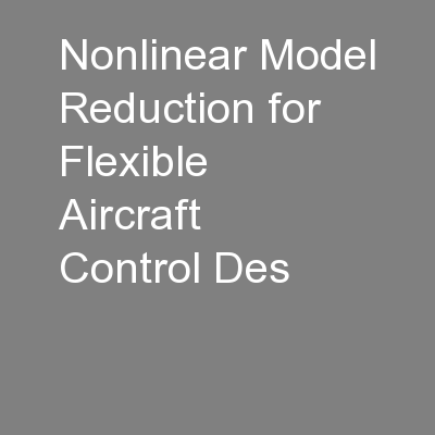 Nonlinear Model Reduction for Flexible Aircraft Control Des