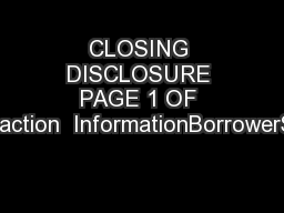 CLOSING DISCLOSURE PAGE 1 OF 2Transaction  InformationBorrowerSellerCl