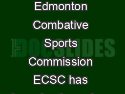 Introduction The Edmonton Combative Sports Commission ECSC has been in place since