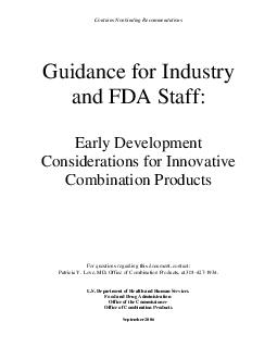 Contains Nonbinding Recommendations Guidance for Industry and FDA Staff Early Development Considerations for Innovative Combination Products For questions regarding this document contact Patricia Y