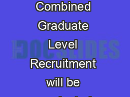 SCHEME  SYLLABUS FOR COMBINED GRADUATE LEVEL RECRUITMENT  CGL  The Combined Graduate Level Recruitment will be conducted through the following three stages a Preliminary Examination b Mains Examinati