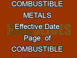 University of Pittsburgh Safety Manual EHS Guideline Number  Subject COMBUSTIBLE METALS Effective Date  Page  of  COMBUSTIBLE METALS These guidelines provide requirements for all Univer sity faculty