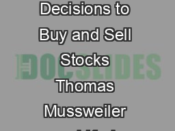 ARTICLES What Goes Up Must Come DownHow Charts Influence Decisions to Buy and Sell Stocks Thomas Mussweiler and Karl Schneller Five experiments examine how charts depicting past stock prices influenc