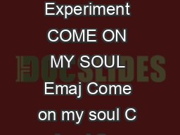 Rend Collective Experiment COME ON MY SOUL Emaj Come on my soul C m Amaj Come on my soul PowerPoint PPT Presentation