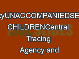 Inter-agencyUNACCOMPANIEDSEPARATED CHILDRENCentral Tracing Agency and