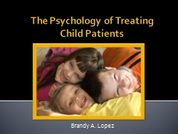 The Psychology of Treating Child Patients
