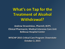What's on Tap for the Treatment of Alcohol Withdrawal?