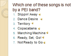 Which one of these songs is not by a PEI band?