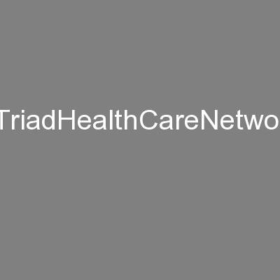 www.TriadHealthCareNetwork.com