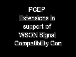PCEP Extensions in support of WSON Signal Compatibility Con