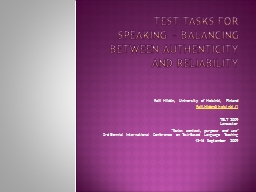 Test tasks for speaking – balancing between authenticity PowerPoint PPT Presentation