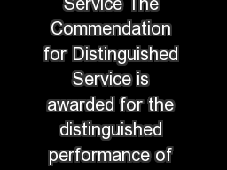 Commendation for Distinguished Service The Commendation for Distinguished Service is awarded for the distinguished performance of duties in warlike operations