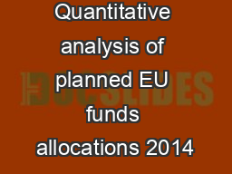 Quantitative analysis of planned EU funds allocations 2014 PowerPoint PPT Presentation