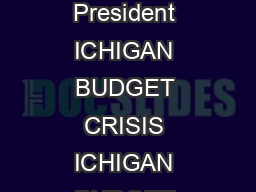 Appropriations Compensation Commiseration and Evaluation Gary Mathews WMU AAUP President ICHIGAN BUDGET CRISIS ICHIGAN BUDGET CRISIS The Governor is reportedly proposing the elimination of new spendi