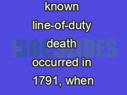 The first known line-of-duty death occurred in 1791, when PowerPoint PPT Presentation