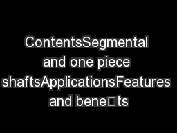 ContentsSegmental and one piece shaftsApplicationsFeatures and benets