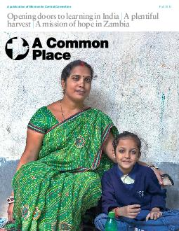A publication of Mennonite Central Committee Fall  Opening doors to learning in India A plentiful harvest A mission of hope in Zambia  A COMMON PL AC E FALL  A COMMON PL AC E FALL  A Common Place USP