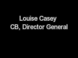 Louise Casey CB, Director General