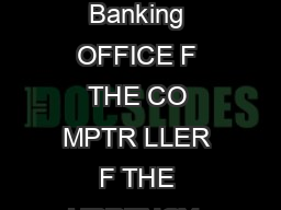 IFHRIWKH RPSWUROOHURIWKHXUUHQF Washington DC  A Common Sense Approach to Community Banking OFFICE F THE CO MPTR LLER F THE URRENCY  Message From the Comptroller upervising national banks and federal