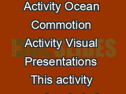 Ocean Commotion Activity Ocean Commotion Activity Ocean Commotion Activity Ocean Commotion Activity Visual Presentations This activity can be started before Ocean Commotion continued during the field