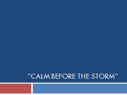 """""""Calm before the Storm"""""""