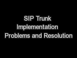 SIP Trunk Implementation Problems and Resolution PowerPoint PPT Presentation