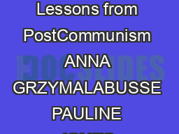 POLITICS  SOCIETY GRZYMALABUSSE and JONES LUONG Reconceptualizing the State Lessons from PostCommunism ANNA GRZYMALABUSSE PAULINE JONES LUONG The rebuilding of the postcommunist states offers new pe