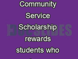 TULANE UNIVERSITY COMMUNITY SERVICE SCHOLARSHIP The Tulane University Community Service Scholarship rewards students who have dedicated exceptional time and effort serving their communities and who p