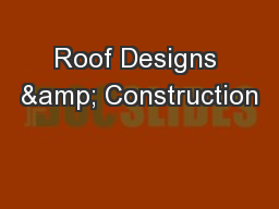 Roof Designs & Construction