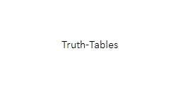 Truth-Tables PowerPoint PPT Presentation
