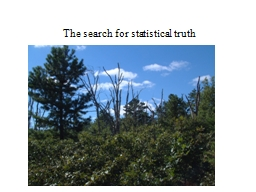 The search for statistical truth